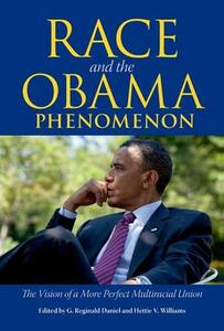 Race and the Obama Phenomenon: The Vision of a More Perfect Multiracial Union - cover