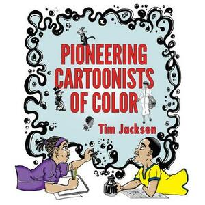 Pioneering Cartoonists of Color - Tim Jackson - cover