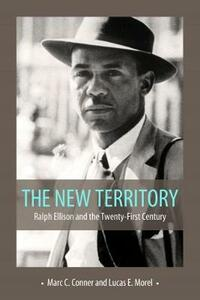 The New Territory: Ralph Ellison and the Twenty-First Century - cover
