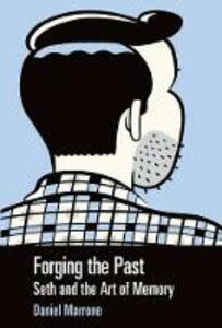 Forging the Past: Seth and the Art of Memory - Daniel Marrone - cover