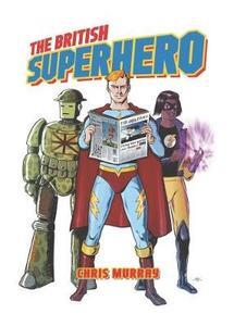 The British Superhero - Chris Murray - cover