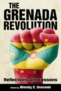 The Grenada Revolution: Reflections and Lessons - cover