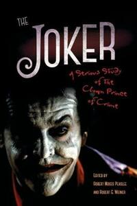 The Joker: A Serious Study of the Clown Prince of Crime - cover