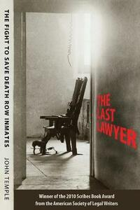 The Last Lawyer: The Fight to Save Death Row Inmates - John Temple - cover