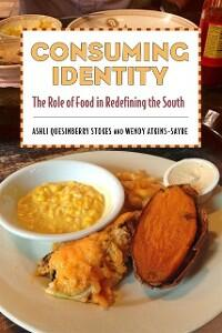Consuming Identity: The Role of Food in Redefining the South - Ashli Quesinberry Stokes - cover
