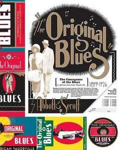 The Original Blues: The Emergence of the Blues in African American Vaudeville - Lynn Abbott,Doug Seroff - cover
