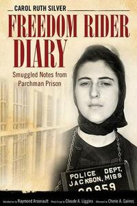 Freedom Rider Diary: Smuggled Notes from Parchman Prison - Carol Ruth Silver - cover