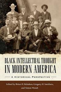 Black Intellectual Thought in Modern America: A Historical Perspective - cover