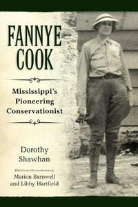 Fannye Cook: Mississippi's Pioneering Conservationist - Dorothy Shawhan - cover
