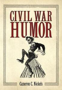 Civil War Humor - Cameron C. Nickels - cover