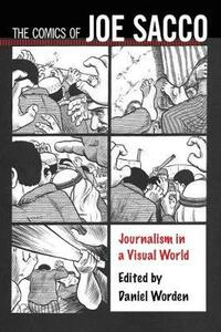 The Comics of Joe Sacco: Journalism in a Visual World - cover