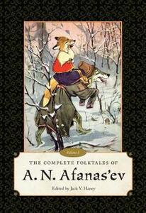 The Complete Folktales of A. N. Afanas'ev: Volume I - cover