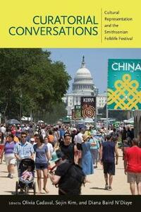 Curatorial Conversations: Cultural Representation and the Smithsonian Folklife Festival - cover