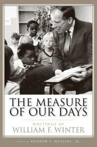 The Measure of Our Days: Writings of William F. Winter - cover