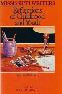 Mississippi Writers: Reflections of Childhood and Youth: Volume III: Poetry - cover