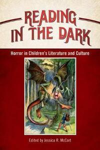 Reading in the Dark: Horror in Children's Literature and Culture - cover