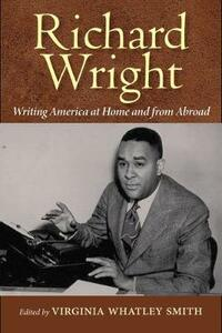 Richard Wright Writing America at Home and from Abroad - cover