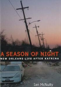 A Season of Night: New Orleans Life after Katrina - Ian McNulty - cover