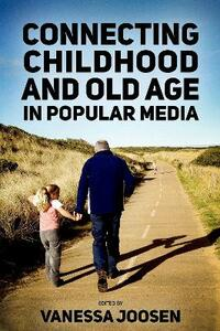 Connecting Childhood and Old Age in Popular Media - cover