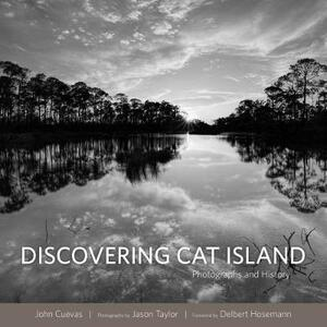 Discovering Cat Island: Photographs and History - John Cuevas - cover