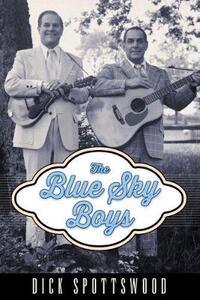 The Blue Sky Boys - Dick Spottswood - cover