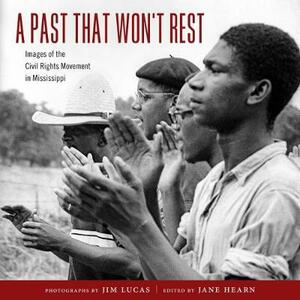A Past That Won't Rest: Images of the Civil Rights Movement in Mississippi - cover