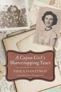 A Cajun Girl's Sharecropping Years - Viola Fontenot - cover