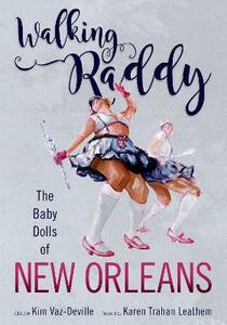 Walking Raddy: The Baby Dolls of New Orleans - cover