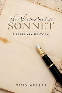 The African American Sonnet: A Literary History - Timo Muller - cover