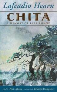 Chita: A Memory of Last Island - Lafcadio Hearn - cover