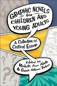 Graphic Novels for Children and Young Adults: A Collection of Critical Essays - cover