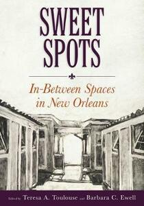 Sweet Spots: In-Between Spaces in New Orleans - cover