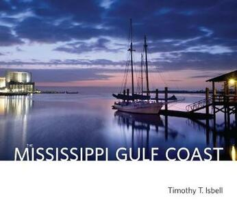 The Mississippi Gulf Coast - Timothy T. Isbell - cover