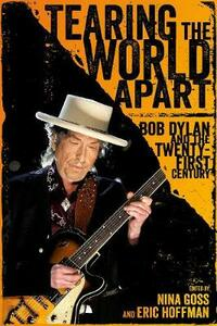 Tearing the World Apart: Bob Dylan and the Twenty-First Century - cover