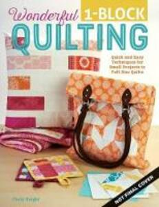 Wonderful One-Block Quilting - Choly Knight - cover