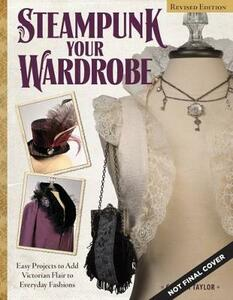 Steampunk Your Wardrobe, Rev Edn - Calista Taylor - cover