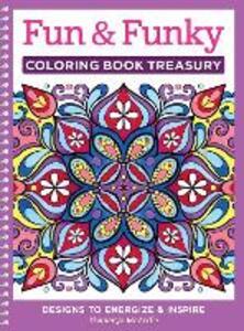 Fun & Funky Coloring Book Treasury - Thaneeya McArdle - cover