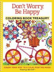 Don't Worry, Be Happy Coloring Book Treasury - Thaneeya McArdle - cover
