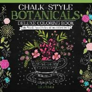 Chalk Style Botanicals Deluxe Coloring Book - Valerie McKeehan - cover