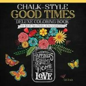 Chalk Style Good Times Deluxe Coloring Book - Deb Strain - cover