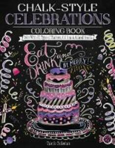 Chalk-Style Celebrations Coloring Book: Color with All Types of Markers, Gel Pens & Colored Pencils - Valerie McKeehan - cover