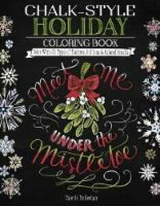 Chalk-Style Holiday Coloring Book: Color with All Types of Markers, Gel Pens & Colored Pencils - Valerie McKeehan - cover