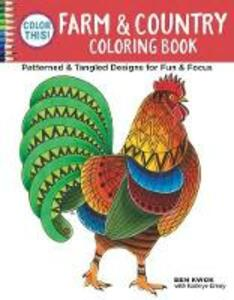 Color This! Farm and Country Coloring Book - Ben Kwok - cover