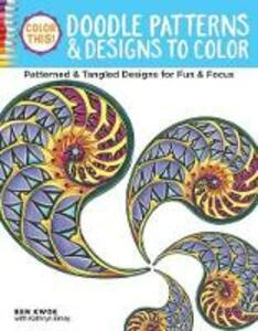 Color This! Doodle Patterns and Designs to Color - Ben Kwok - cover