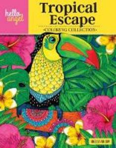 Hello Angel Tropical Escape Coloring Collection - Angelea van Dam - cover