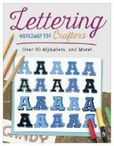 Lettering Workshop for Crafters: Create Over 50 Personalized Alphabets for Notecards, Decorations, Gifts, and More - Suzanne McNeill - cover