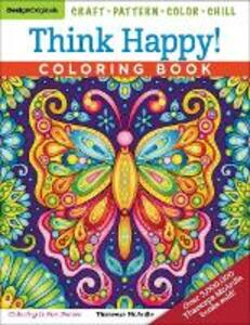 Think Happy! Coloring Book: Craft, Pattern, Color, Chill - Thaneeya McArdle - cover