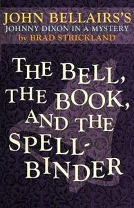 The Bell, the Book, and the Spellbinder - John Bellairs,Brad Strickland - cover