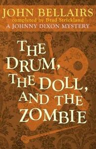 The Drum, the Doll, and the Zombie - John Bellairs,Brad Strickland - cover