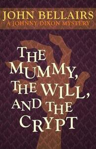 The Mummy, the Will, and the Crypt - John Bellairs - cover